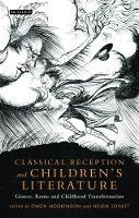 Helen Lovatt and Owen Hodkinson (Eds) - Classical Reception and Children's Literature: Greece, Rome and Childhood Transformation (Library of Classical Studies) - 9781788310208 - V9781788310208