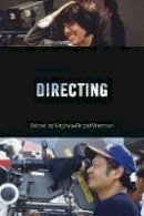 Wexman, Virginia Wright - Directing: Behind the Silver Screen: A Modern History of Filmmaking - 9781788310383 - V9781788310383