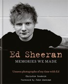 Goodwin, Christie, Sheeran, John - Ed Sheeran: Memories we made: Unseen photographs of my time with Ed - 9781788400664 - V9781788400664