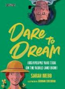 Sarah Webb, Graham Corcoran - Dare to Dream - 9781788491273 - V9781788491273
