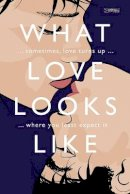 Gregory, Jarlath - What Love Looks Like: Sometimes love turns up where you least expect it - 9781788491624 - 9781788491624
