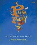 - P is for Poetry: Poems from Irish Poets - 9781788491785 - 9781788491785