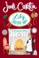 Curtin, Judi - Lily Steps Up: A Lissadell Story - 9781788492096 - 9781788492096