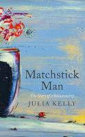 Kelly, Julia - Matchstick Man - 9781788544665 - 9781788544665