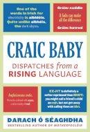 O'Séaghdha, Darach - Craic Baby - 9781788545259 - V9781788545259