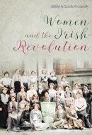 - Women and the Irish Revolution: Feminism, Activism, Violence - 9781788551533 - 9781788551533