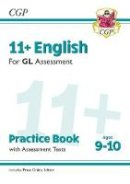 CGP Books - New 11+ GL English Practice Book & Assessment Tests - Ages 9-10 (with Online Edition) (CGP 11+ GL) - 9781789081541 - V9781789081541