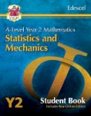 CGP Books - New A-Level Maths for Edexcel: Statistics & Mechanics - Year 2 Student Book (with Online Edition) (CGP A-Level Maths) - 9781789083644 - V9781789083644
