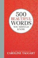 Taggart, Caroline - 500 Beautiful Words You Should Know - 9781789292275 - V9781789292275