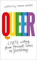 Frank Wynne - Queer: A Collection of LGBTQ Writing from Ancient Times to Yesterday - 9781789542349 - 9781789542349