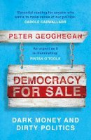 Peter Geoghegan - Democracy for Sale: Dark Money and Dirty Politics - 9781789546033 - 9781789546033