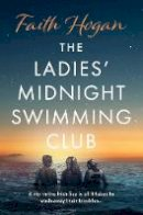 Hogan, Faith - The Ladies' Midnight Swimming Club - 9781800241343 - 9781800241343