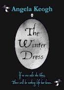 Angela Keogh - The Winter Dress - 9781838083618 - 9781838083618