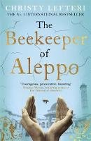 Lefteri, Christy - The Beekeeper of Aleppo - 9781838770013 - 9781838770013