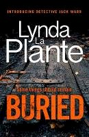 PLANTE, LYNDA LA - Buried: The thrilling new crime series introducing Detective Jack Warr - 9781838770365 - 9781838770365