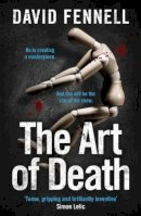 Fennell, David - The Art of Death: A creepy serial killer thriller for fans of Chris Carter - 9781838773441 - 9781838773441