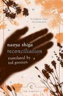 Shiga, Naoya - Reconciliation (Canons) - 9781838850456 - 9781838850456