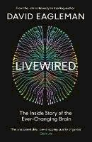 Eagleman, David - Livewired: The Inside Story of the Ever-Changing Brain - 9781838850999 - 9781838850999