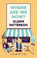 Patterson, Glenn - Where Are We Now? - 9781838931995 - 9781838931995