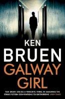 Ken Bruen - Galway Girl - 9781838933081 - 9781838933081