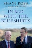 Ross, Shane - In Bed with the Blueshirts - 9781838952914 - 9781838952914