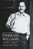 Williams, Tennessee. Ed(s): Devlin, Albert J. (Professor of English, University of Missouri, USA); Tischler, Nancy M. - The Selected Letters of Tennessee Williams: 1945-57: v. 2 (Volume II) - 9781840022278 - V9781840022278