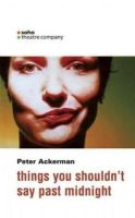 Ackerman, Peter - things you shouldn't say past midnight: a comedy in three beds (Oberon Modern Plays) - 9781840023541 - V9781840023541
