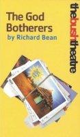 Bean, Richard - The God Botherers (Oberon Modern Plays) - 9781840024159 - V9781840024159