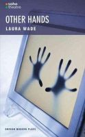 Laura Wade - Other Hands (Oberon Modern Plays) - 9781840026504 - V9781840026504