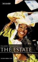 Agboluaje, Oladipo - The Estate (Oberon Modern Plays) - 9781840026535 - V9781840026535