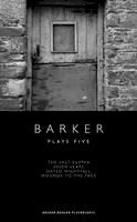Barker, Howard - Howard Barker Plays Five - 9781840028867 - V9781840028867