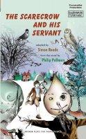 Reade, Simon; Pullman, Philip - Scarecrow and His Servant - 9781840028997 - V9781840028997