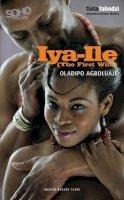 Agboluaje, Oladipo - Ìyà-llé (The First Wife) (Oberon Plays) - 9781840029253 - V9781840029253