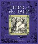 John Matthews, Caitlin Matthews - Trick of the Tale (Collectors Classics) - 9781840111347 - V9781840111347