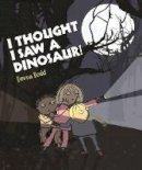 Dodd, Emma - I Thought I Saw a Dinosaur! - 9781840117257 - V9781840117257