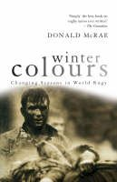 McRae, Donald - Winter Colours: Changing Seasons in World Rugby - 9781840182477 - KEX0293723