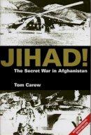 Tom Carew - Jihad!: The Secret War in Afghanistan - 9781840183269 - KNW0010393