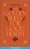 de Vries, Jan, Vries, Jd - Ten Golden Rules for Good Health (Nature's Best) - 9781840184310 - KEX0283358