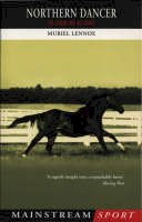 Lennox, Muriel - Northern Dancer: The Legend and His Legacy (Mainstream Sport) - 9781840186635 - V9781840186635