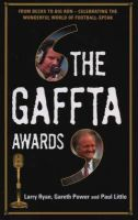 Larry Ryan - The Gaffta Awards: From Becks to Big Ron - Celebrating the Wonderful World of Football Speak - 9781840189223 - KLN0018143