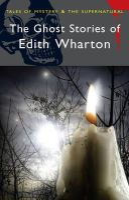 Wharton, Edith - The Ghost Stories of Edith Wharton - 9781840221640 - V9781840221640