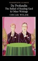 Wilde, Oscar - De Profundis, The Ballad of Reading Gaol and Other Writings - 9781840224016 - KOC0022107