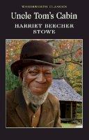 Stowe, Harriet Beecher - Uncle Tom's Cabin (Wordsworth Classics) - 9781840224023 - V9781840224023