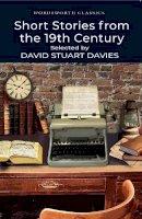 David Stuart Davies - Selected Stories from the 19th Century (Wordsworth Classics) - 9781840224078 - V9781840224078
