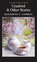 Gaskell, Elizabeth - Cranford and Selected Short Stories - 9781840224511 - KTK0095812
