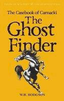 Hodgson, William Hope - The Casebook of Carnacki the Ghost Finder - 9781840225297 - V9781840225297