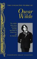 Oscar Wilde - The Collected Works of Oscar Wilde (Wordsworth Library Collection) - 9781840225501 - 9781840225501