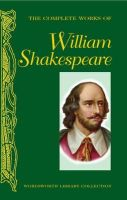 Shakespeare, William - The Complete Works of William Shakespeare - 9781840225570 - KSS0016839