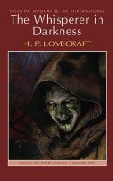 H.P. Lovecraft - The Whisperer in Darkness: Collected Short Stories Vol I (Tales of Mystery & the Supernatural) (v. 1) - 9781840226089 - V9781840226089