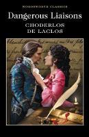 Laclos, Pierre Choderlos de - Dangerous Liaisons (Wordsworth Classics) - 9781840227314 - V9781840227314